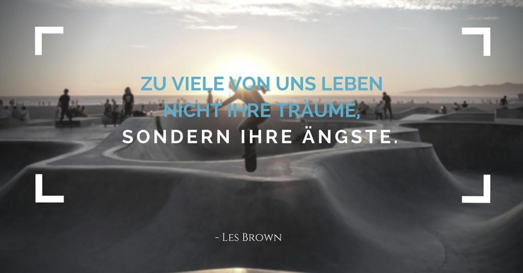 """""""Zu viele von uns leben nicht ihre Träume, sondern ihre Ängste."""" Lebensweisheit von Les Brown auf endlichlebendig.de"""