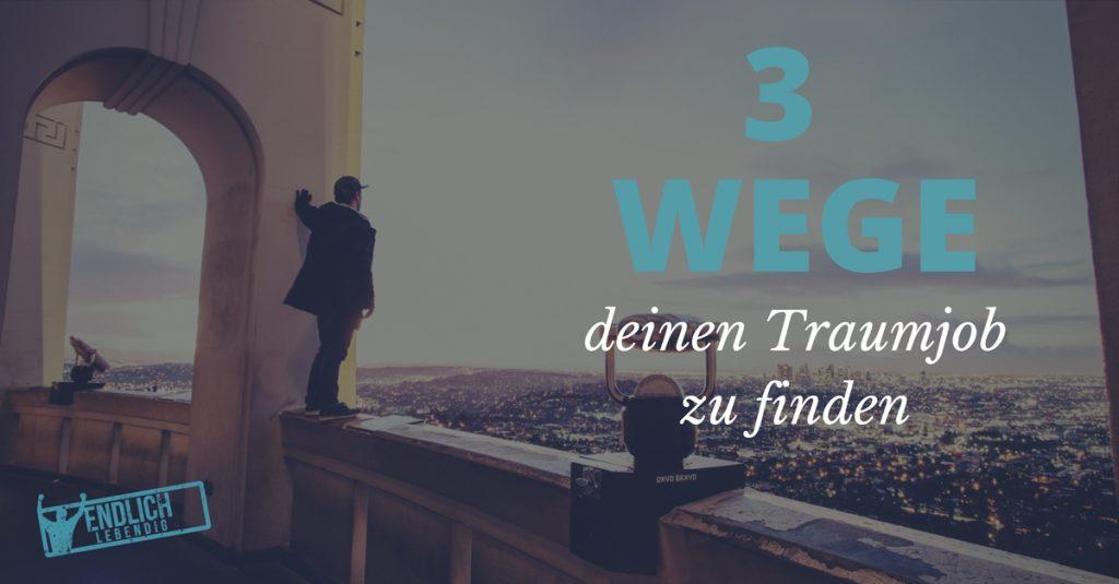 Traumjob finden - 3 Tipps, die dir helfen